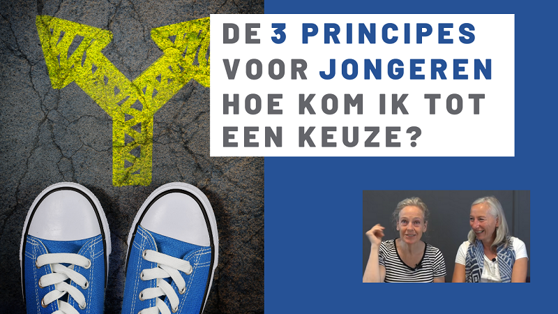 De 3 Principes voor jongeren: hoe kom ik tot een keuze?